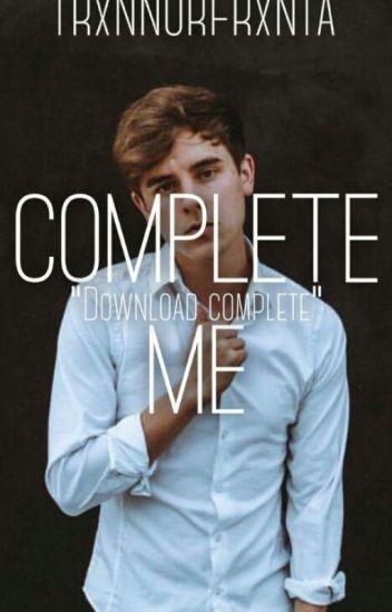 Complete Me [Tronnor]