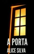 A PORTA by Alice_p_s
