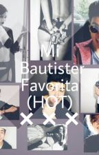 Mi bautister favorita. (Hot) by BautistaRojas