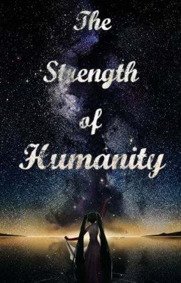The Strength of Humanity (A Naruto Fan Fiction)