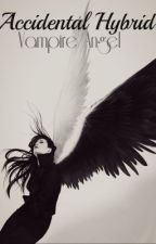 Accidental hybrid: vampire/angel (BK1) by VampireInAPhotograph