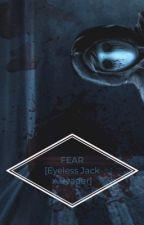 Fear EYELESS JACK x Reader by thallas