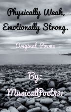 Physically Weak, Emotionally Strong. by MusicalPoet831