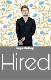 Hired // l.h. by startofsomething_
