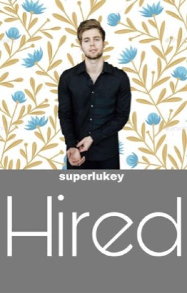 Hired // l.h.