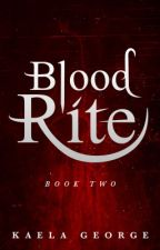 Blood Rite (Book 2 of the Reincarnate Series) by KaelaGeorge