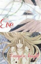Eve (vampire knight fanfic ) by Alicevbrose