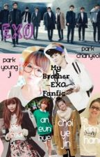 My Brother ~ EXO Fanfic (COMPLETED) by inspiredbyyou20