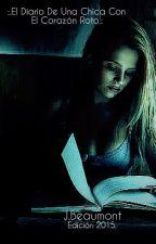 :.El diario de una Chica con el Corazón Roto.: by Alice_arisu55