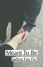 Meant To Be// Discontinued by nadinereidlove1324