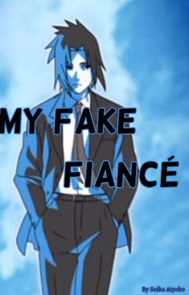 My Fake Fiancé [Sasuke x Reader]