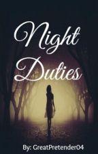 Night Duties by GreatPretender04