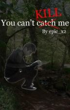 You Can't Kill Me by Epic_x2