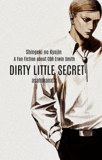 Dirty Little Secret (SnK: Erwin Smith X Reader)