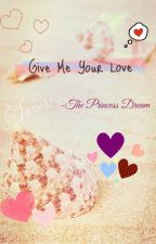 Give Me Your Love (Malay) by ThePrincessDream