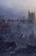 The Price Of Survival by greatwolf3