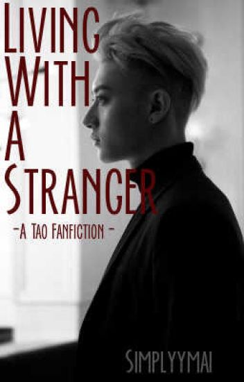 Living With A Stranger-A Tao Fanfiction-