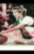 Beakyeol-Hard Live by Galaxy__Queen