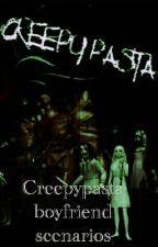 Creepypasta boyfriend scenarios by AngelOtakuWriter