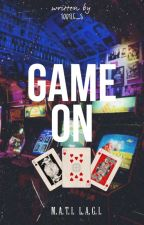 GAME ON (One Short Fixi Story) by tootle_s