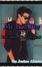 My Bad Boy ||A Cameron Dallas Fanfic|| by JustineOAO