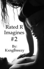 Rated R Imagines Book #2 by KxngBreezy