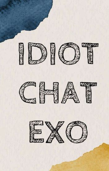 Idiot Chat EXO