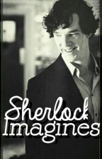 Sherlock Imagines by legitxwritings