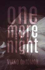 One More Night by vee_ano