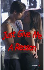 Just Give Me A Reason by bebejoy14