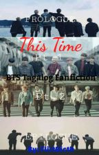This Time (BTS Tagalog Fanfiction) by flirtbicth