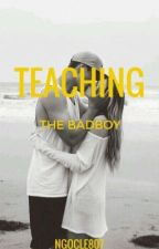 Teaching The Bad Boy by BooksCountAsFriends