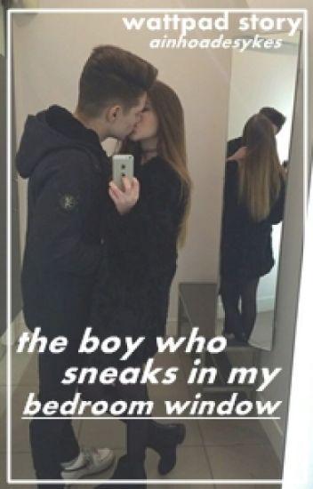 The boy who sneaks in my bedroom window «n.r» Terminada.