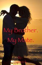My Brother. My Mate. by sbathrick