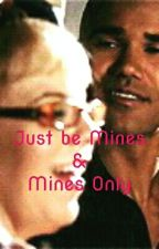 Just Be Mines & Mines Only by lmfaoidk