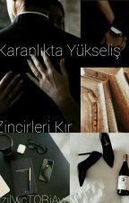 KARANLIKTA YÜKSELİŞ by BayanAVCI