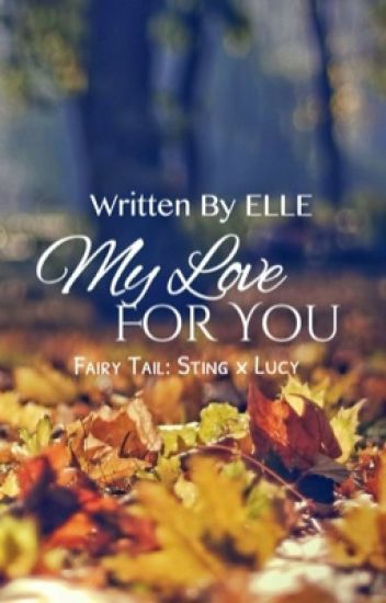 My Love for You: The Sequel of Changes In My Heart (StiCy)