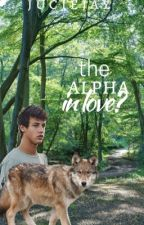 The Alpha in Love? (cameron dallas fanfiction) ~werewolf~ by Julie_ann_
