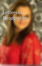 Letters of Desperation by Lynfalling