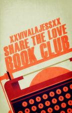 Share The Love Book Club by XxVivaLaJessxX