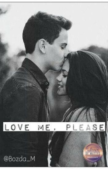 Love Me, please [book 1]