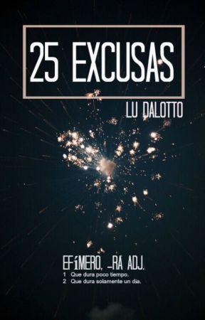 25 Excusas [#Wattys2016] by LuDalotto