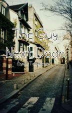 The Guy Next Door by awkwardpotato_01