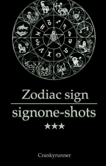 Zodiac Sign One-Shots