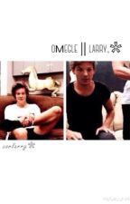 omegle || larry.,❀ by sorlarry