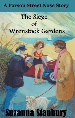 The Siege of Wrenstock Gardens by SuzannaStanbury
