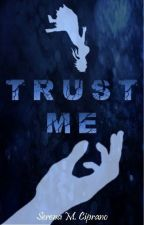 Trust Me by SerenaMCiprano