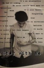 Stay With Me- Larry Stylinson by eatreadwritesleep