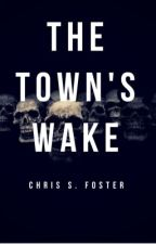 The Town's Wake by ChrisFoster232