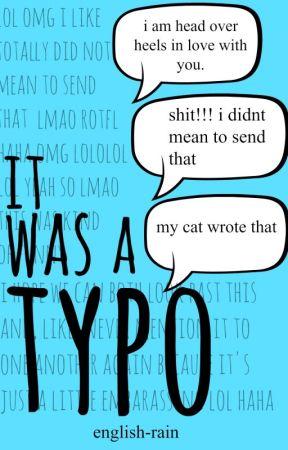 It Was a Typo by english-rain
